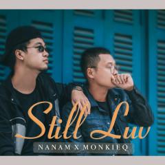 Still Luv (Single) - NaNam, Monkieq