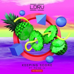 Keeping Score (Remixes) - L D R U,Paige IV