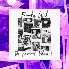 The Revival, Vol. 1 - Franky Wah