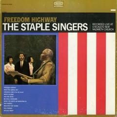 Freedom Highway: Recorded Live at Chicago's New Nazareth Church - The Staple Singers