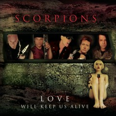 Love Will Keep Us Alive - Scorpions
