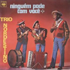 Ningúem Pode com Você - Trio Nordestino