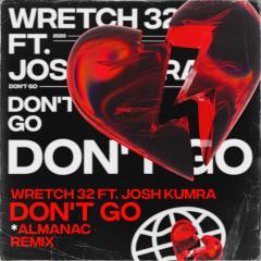 Don't Go (Almanac Remix) - Wretch 32, Josh Kumra