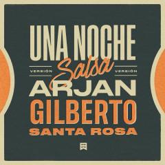 Una Noche (Versíon Salsa) - Arjan, Gilberto Santa Rosa