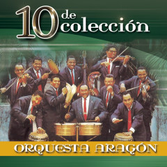 10 De Coleccíon - Orquesta Aragón