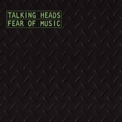 Fear of Music (Deluxe Version) - Talking Heads