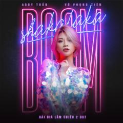 Boom Shakalaka (Single) - Vũ Phụng Tiên, Addy Trần