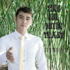 Tình Lúa Duyên Trăng (Single) - Tín Nhiệm