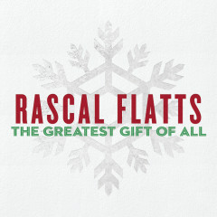 The Greatest Gift Of All - Rascal Flatts