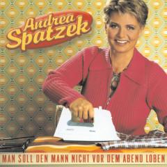 Man Soll Den Mann Nicht Vor Dem Abend Loben - Andrea Spatzek