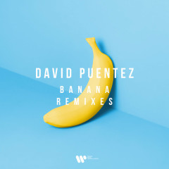 Banana Remixes - David Puentez