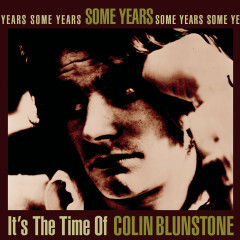 Some Years: It's The Time Of Colin Blunstone - Colin Blunstone