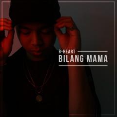 Bilang Mama - B-Heart