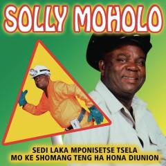 Sedi Laka Mpontshe Tsela - Solly Moholo