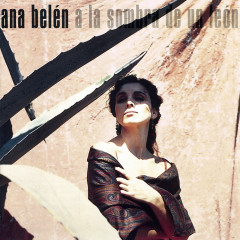 A La Sombra De Un Léon - Ana Belén