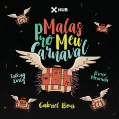 Malas Pro Meu Carnaval (Single) - Gabriel Boni, Talking Dirty, Breno Miranda