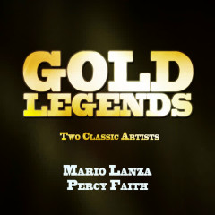 Gold Legends - Two Classic Artists - Mario Lanza, Percy Faith