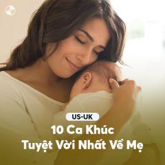 10 Ca Khúc Quốc Tế Tuyệt Vời Nhất Về Mẹ