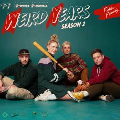 Weird Years (Season 1) - Fickle Friends