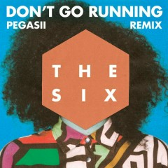 (Don't Go) Running (Pegasii Remix)