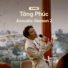 Tăng Phúc: Acoustic Season 2 - Tăng Phúc