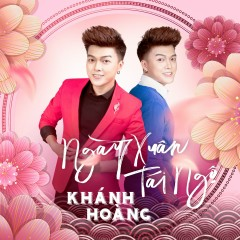 Ngày Xuân Tái Ngộ (Single) - Khánh Hoàng