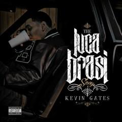 Luca Brasi Story - Kevin Gates