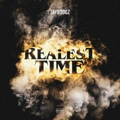 Realest Time - Jayboogz