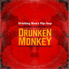 The Year of the Drunken Monkey - Drinking Man's Hip-Hop