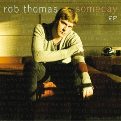 Someday EP - Rob Thomas