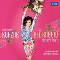 Bel Raggio - Rossini Arias - Aleksandra Kurzak, Sinfonia Varsovia, Pier Giorgio Morandi