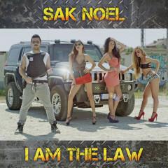 I Am The Law - Sak Noel