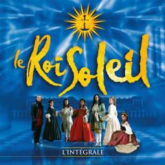 Le Roi Soleil (Le spectacle original) [L'intégrale] - Various Artists
