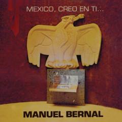 México, Creo en Ti... - Manuel Bernal