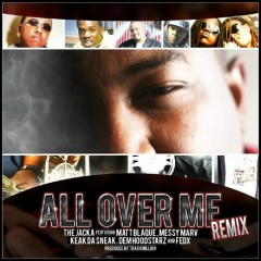 All Over Me Remix - The Jacka