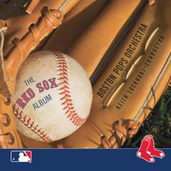 The Red Sox Album - Boston Pops Orchestra, Keith Lockhart, Tanglewood Festival Chorus