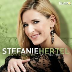Mein Vogtland - Mei Haamet - Stefanie Hertel
