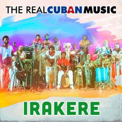 The Real Cuban Music (Remasterizado) - Irakere
