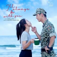 Bên Em Là Anh (I'll Always Be With You) (Hậu Duệ Mặt Trời OST) (Single) - Song Luân