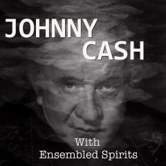 Ensembled Spirits - Johnny Cash