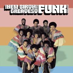 Greatest Funk Classics - The New Birth