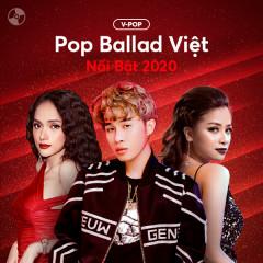 Các Ca Khúc Pop Ballad Việt Nổi Bật 2020