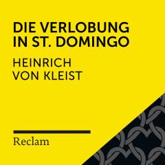 Kleist: Die Verlobung in St. Domingo (Reclam Hörbuch)
