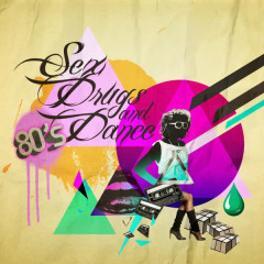Sex, Drugs And 80's Dance Music - Various Artists