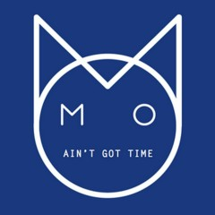 Aint Got Time Remixes - M.O