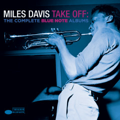 Take Off: The Complete Blue Note Albums - Miles Davis