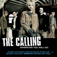 Wherever You Will Go - The Calling