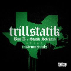 TrillStatik (Deluxe Instrumental Version) - Bun B, Statik Selektah