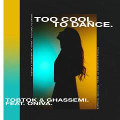 Too Cool To Dance (Single)