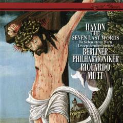 Haydn: The Seven Last Words Of Our Saviour On The Cross - Riccardo Muti, Berliner Philharmoniker